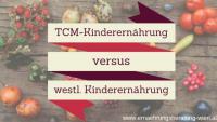 TCM-Kinderernährung versus westliche Kinderernährung