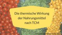 Die thermische Wirkung der Nahrungsmittel nach TCM