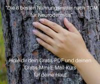 """Gratis-PDF """"Die 8 besten Nahrungsmittel nach TCM für Neurodermitis"""" und Mini-E-Mail-Kurs holen"""