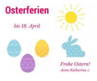 Osterferien bis 18. April, Bilder von Osterhase und Eiern
