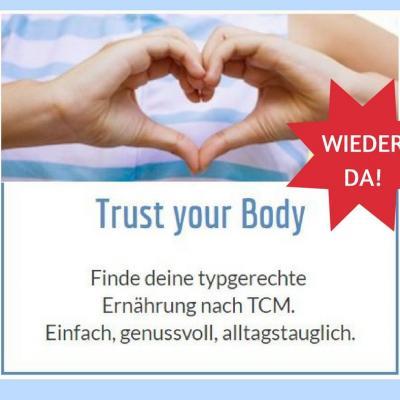Trust your Body - Finde deine typgerechte Ernährung nach TCM. Einfach, genussvoll, alltagstauglich.