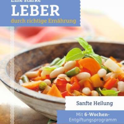 """Das Buchcover von """"Eine starke Leber durch richtige Ernährung. Mit 6-Wochen-Entgiftungsprogramm"""""""